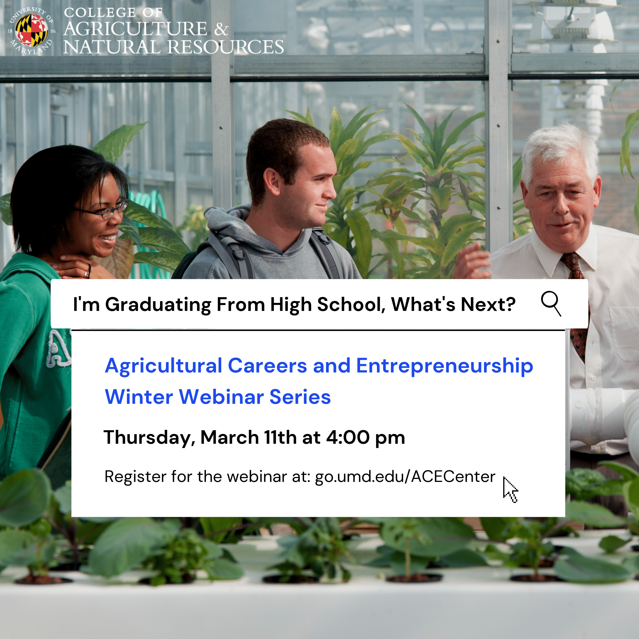 I'm Graduating from high school, what's next? Agricultural Careers and Entrepreneurship webinar flyer for event on Thursday March 11th at 4:00 pm. Register at the Ace center website.